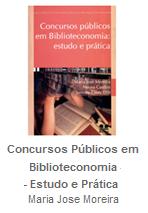 Concursos Publicos em Biblioteconomia - Teoria e pratica / Maria Jose Moreira