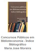 Concursos Publicos em Biblioteconomia - Indice Bibliografico / Maria Jose Moreira
